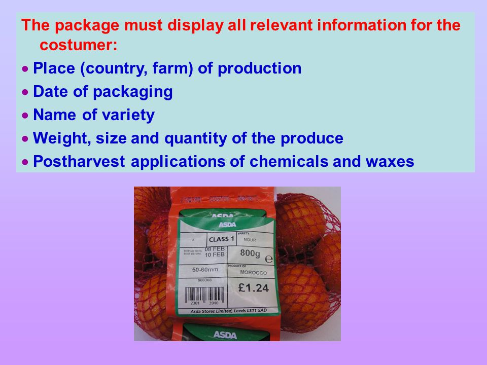 The package must display all relevant information for the costumer: