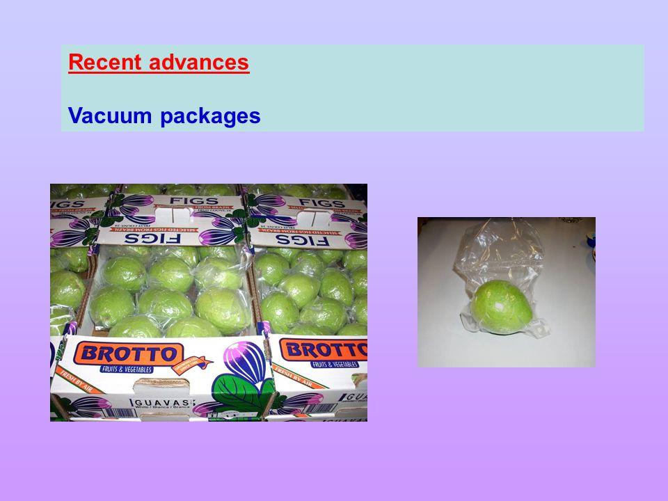 Recent advances Vacuum packages