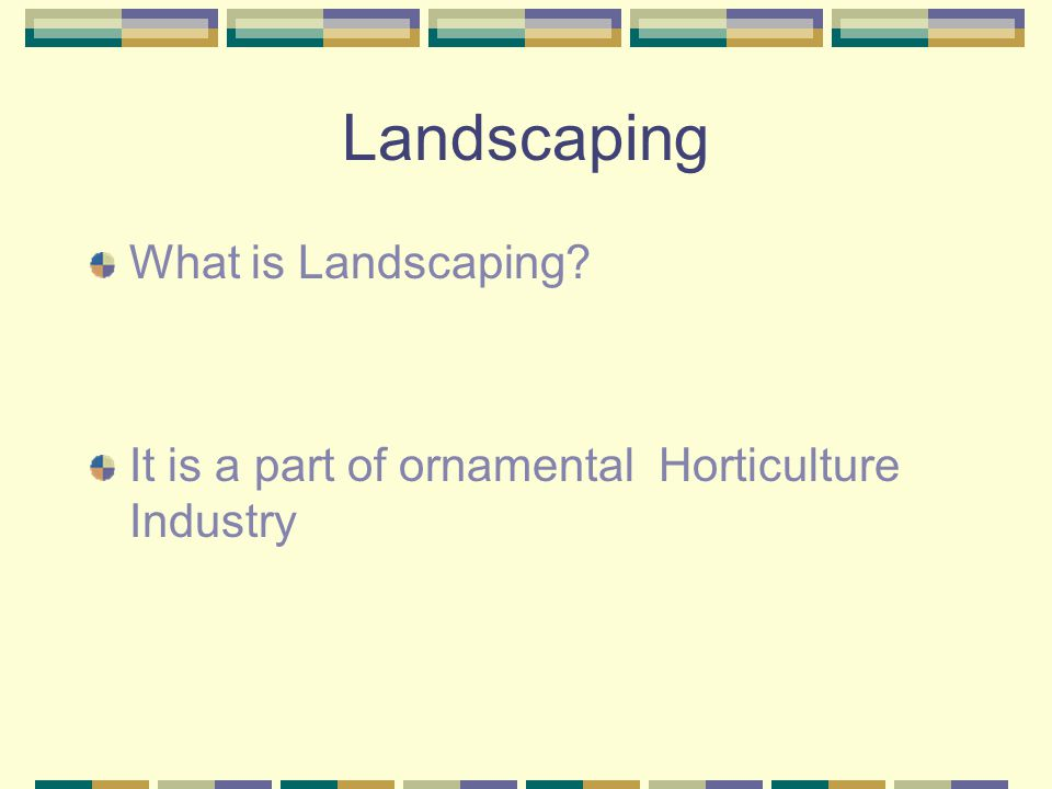 Landscaping What is Landscaping
