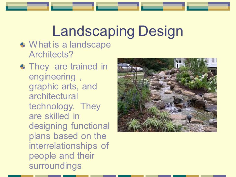 Landscaping Design What is a landscape Architects