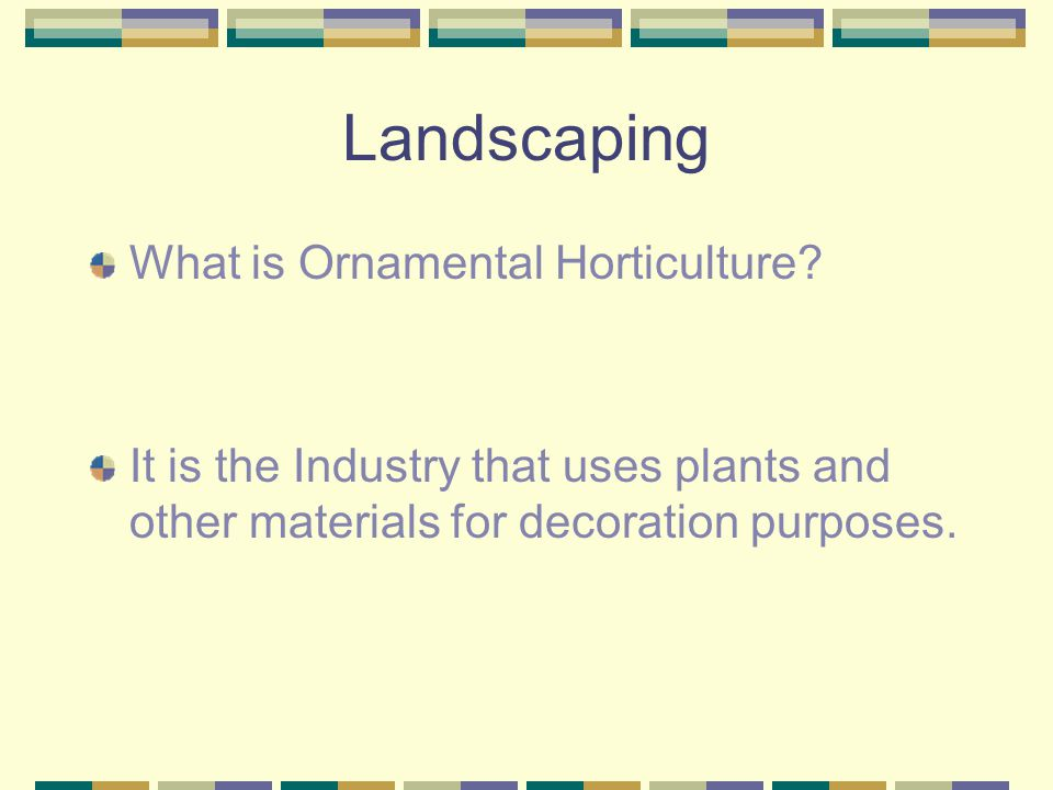 Landscaping What is Ornamental Horticulture