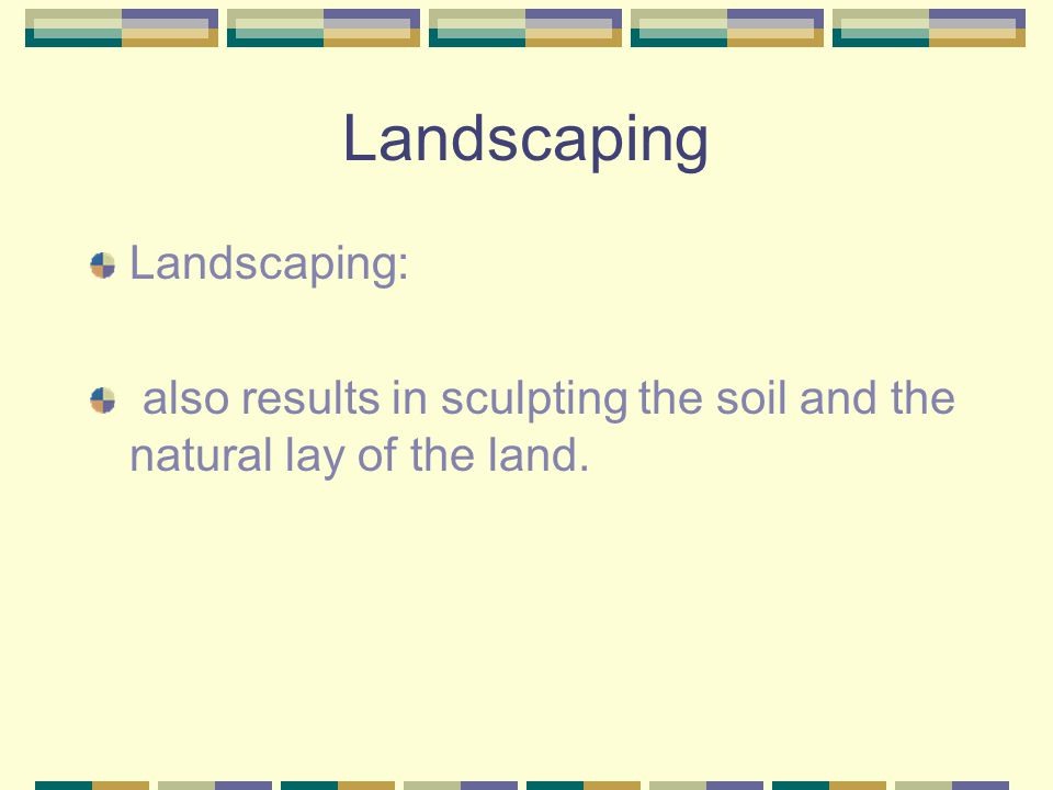 Landscaping Landscaping: