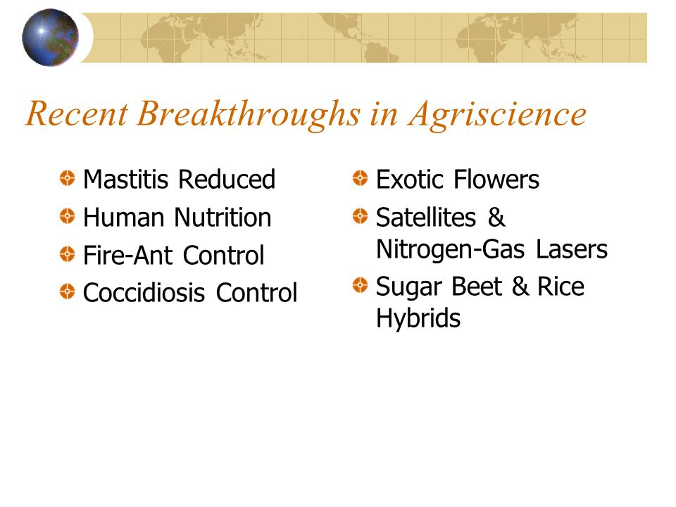 Recent Breakthroughs in Agriscience