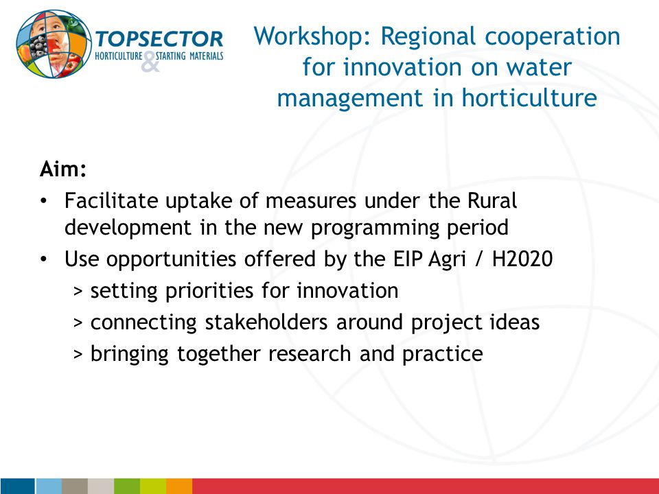 15/04/2017 Workshop: Regional cooperation for innovation on water management in horticulture. Aim: