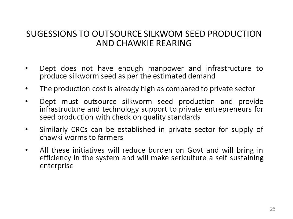 SUGESSIONS TO OUTSOURCE SILKWOM SEED PRODUCTION AND CHAWKIE REARING