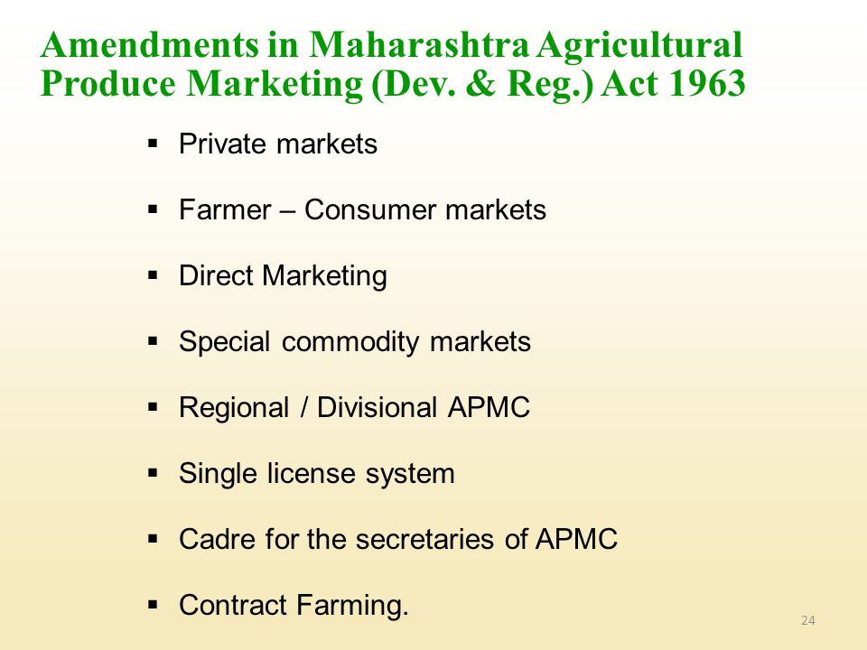 Amendments in Maharashtra Agricultural Produce Marketing (Dev. & Reg
