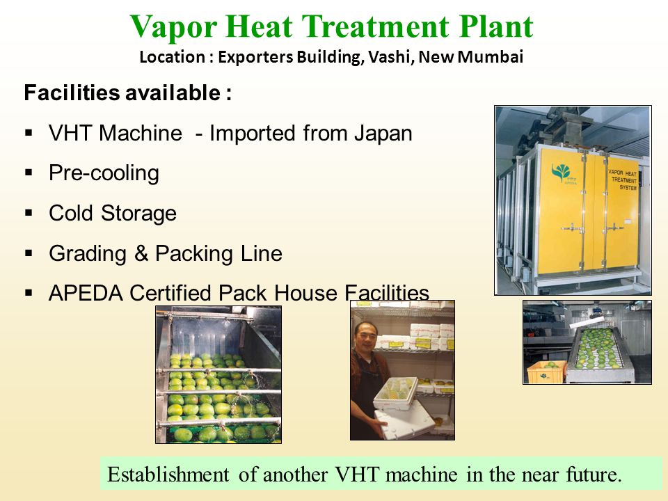 Vapor Heat Treatment Plant Location : Exporters Building, Vashi, New Mumbai