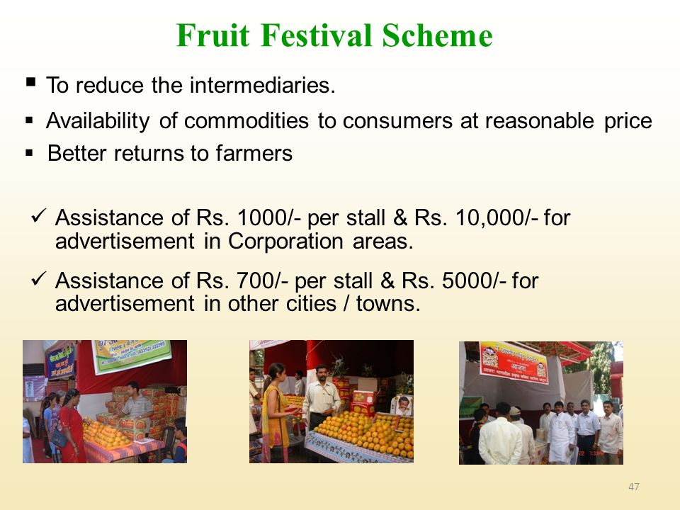 Fruit Festival Scheme To reduce the intermediaries.