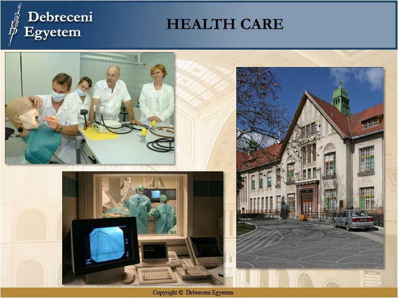 HEALTH CARE University and health care system have outstanding infrastructure.