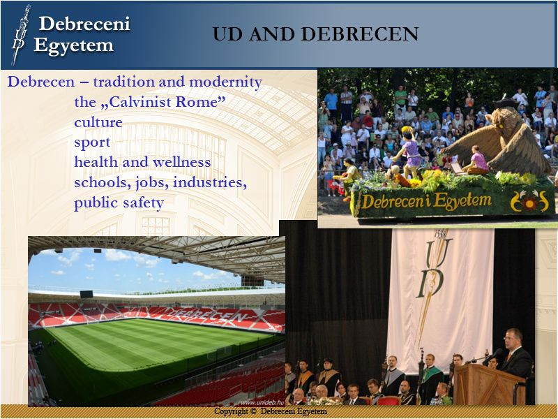 UD AND DEBRECEN Debrecen – tradition and modernity