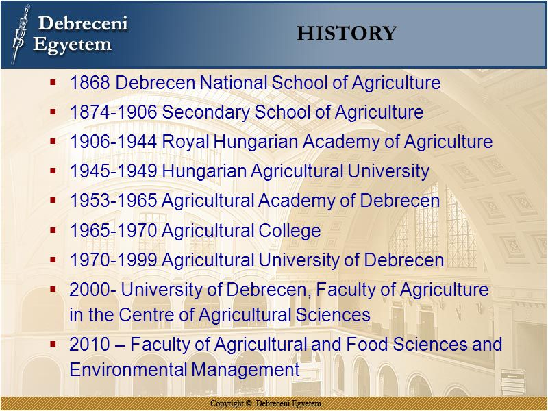 HISTORY 1868 Debrecen National School of Agriculture