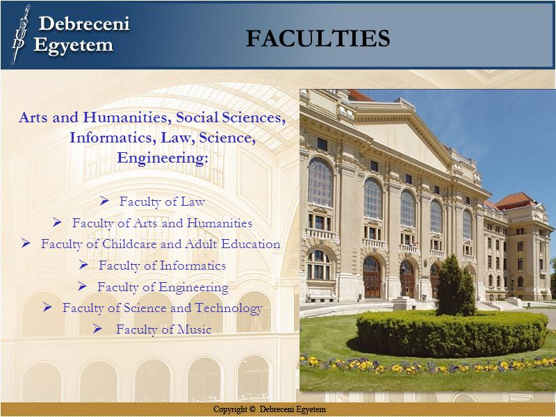 FACULTIES Arts and Humanities, Social Sciences, Informatics, Law, Science, Engineering: Faculty of Law.