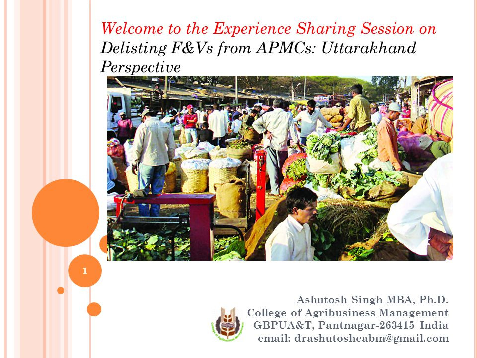 Welcome to the Experience Sharing Session on Delisting F&Vs from APMCs: Uttarakhand Perspective