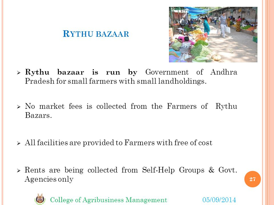 Rythu bazaar Rythu bazaar is run by Government of Andhra Pradesh for small farmers with small landholdings.