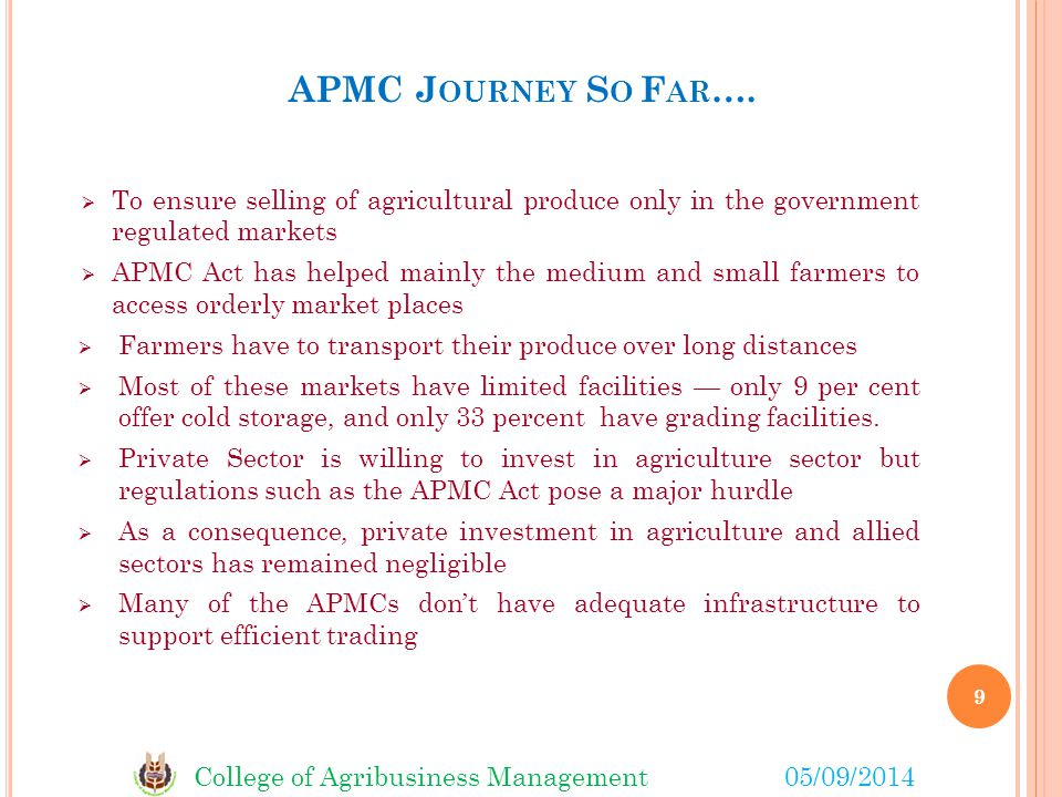 APMC Journey So Far…. To ensure selling of agricultural produce only in the government regulated markets.