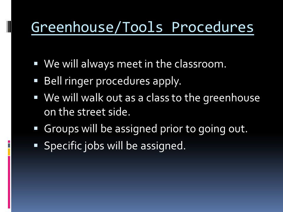 Greenhouse/Tools Procedures