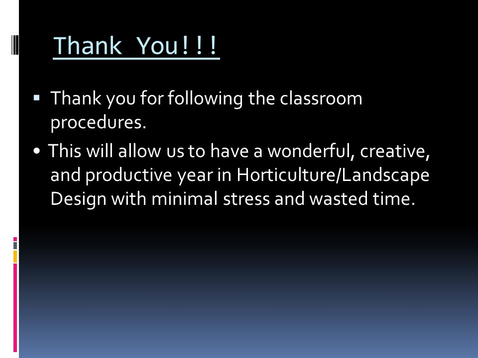 Thank You!!! Thank you for following the classroom procedures.