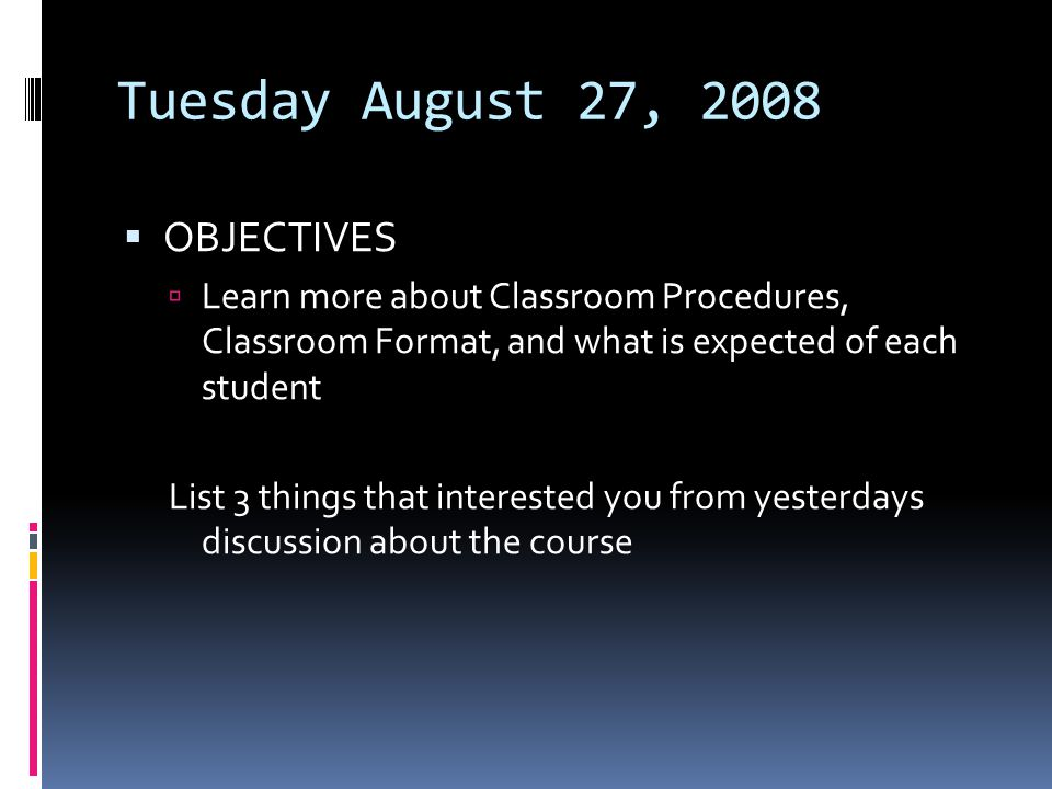 Tuesday August 27, 2008 OBJECTIVES
