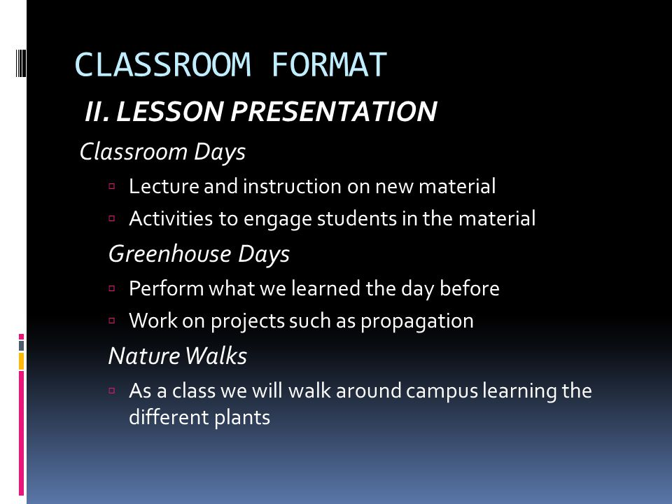 CLASSROOM FORMAT II. LESSON PRESENTATION Classroom Days