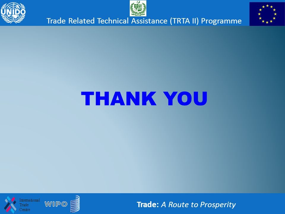 THANK YOU Trade Related Technical Assistance (TRTA II) Programme