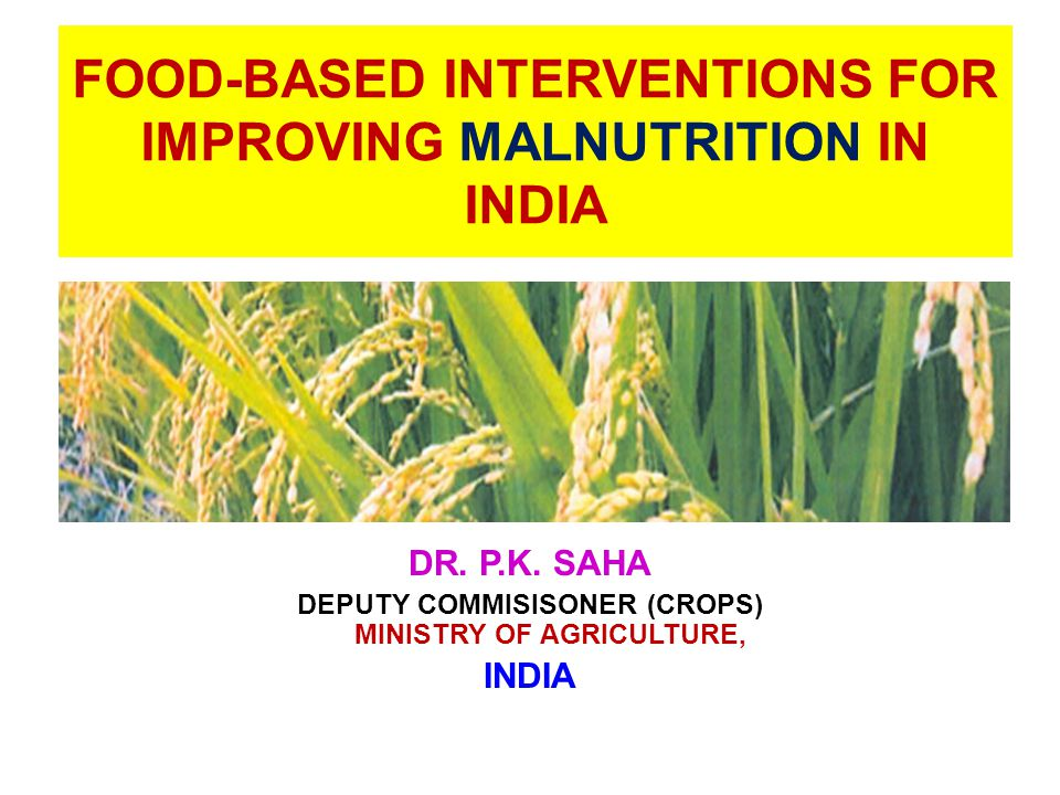 FOOD-BASED INTERVENTIONS FOR IMPROVING MALNUTRITION IN INDIA