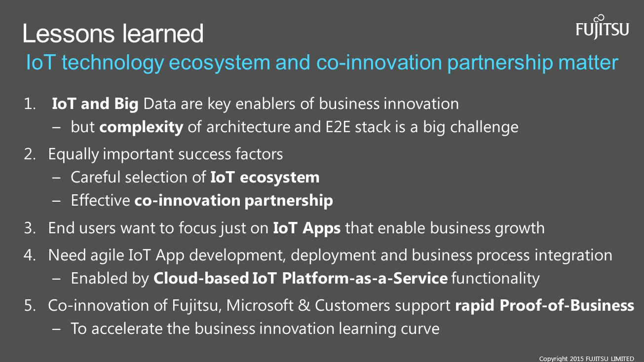 Microsoft Ignite 2015 4/15/2017 10:27 AM. Lessons learned. IoT technology ecosystem and co-innovation partnership matter.