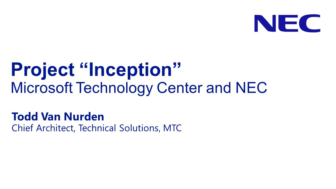 Project Inception Microsoft Technology Center and NEC