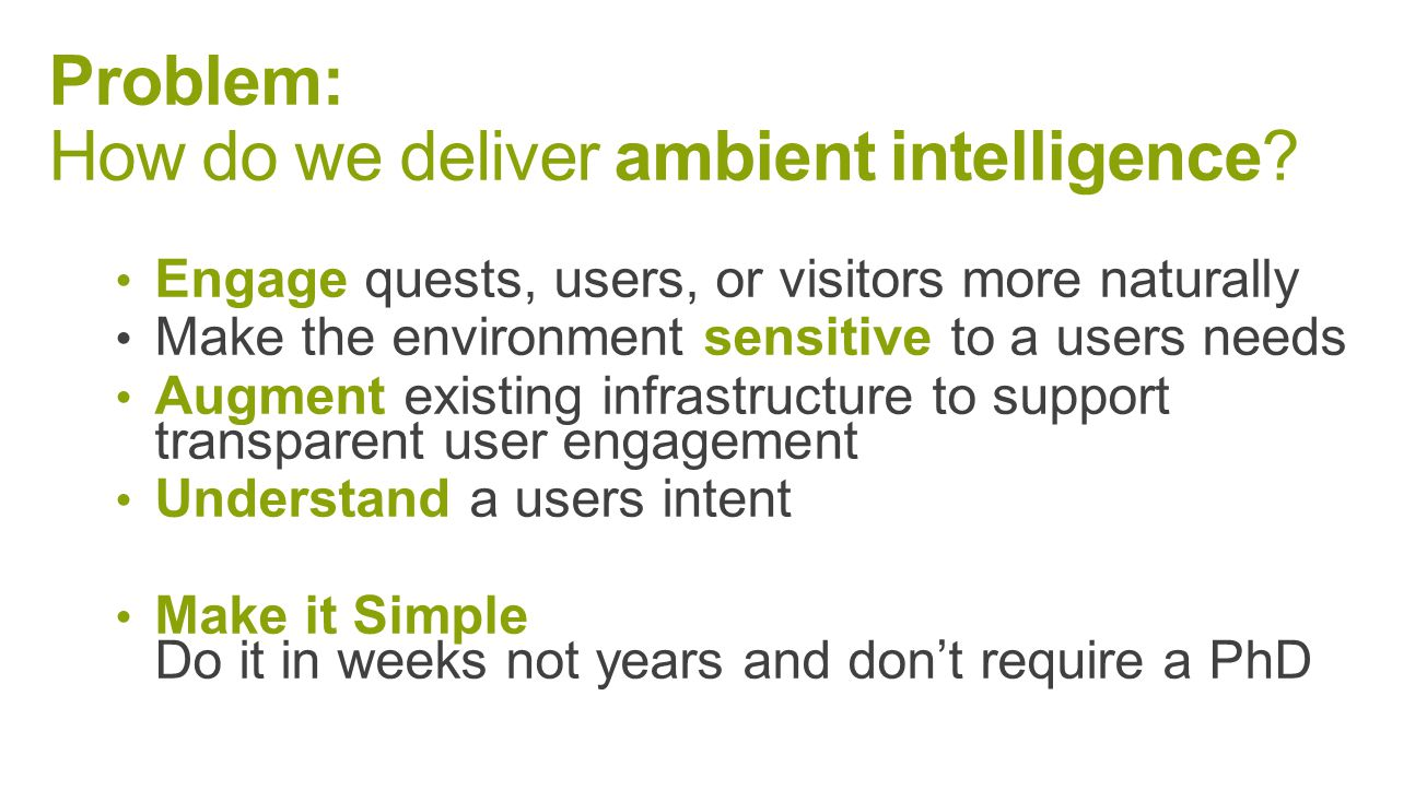 Problem: How do we deliver ambient intelligence