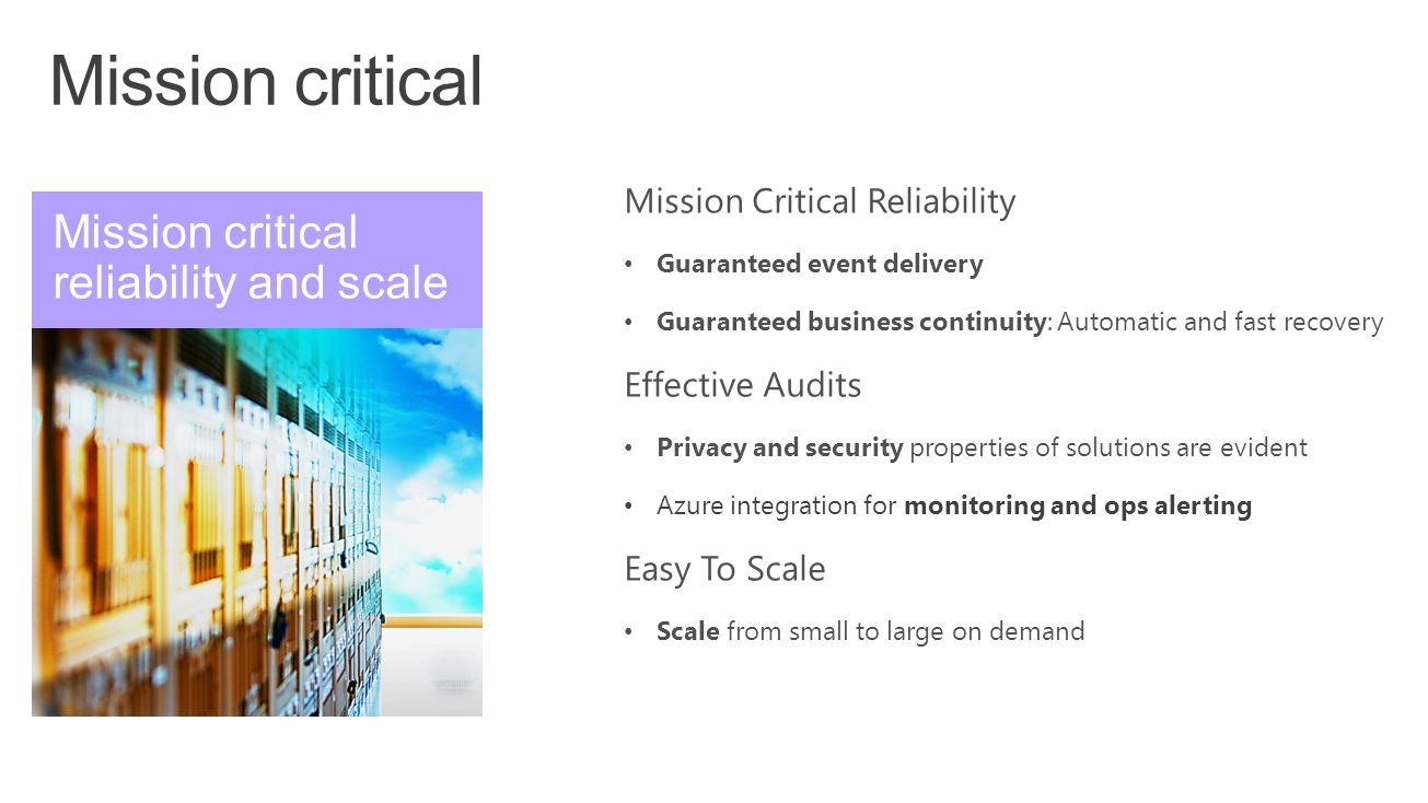Mission critical Mission critical reliability and scale