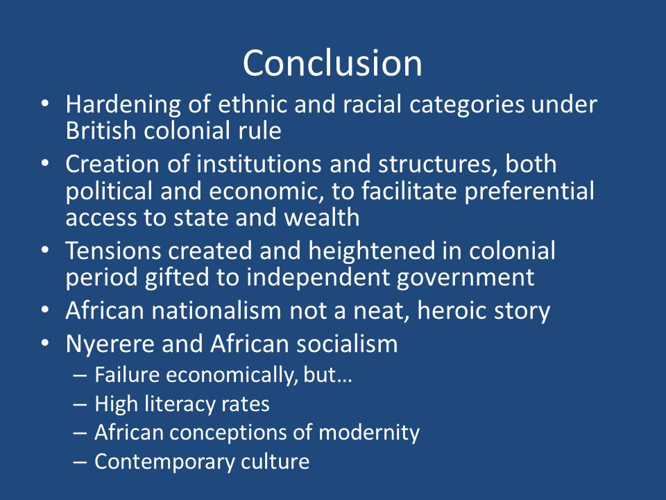 Conclusion Hardening of ethnic and racial categories under British colonial rule.
