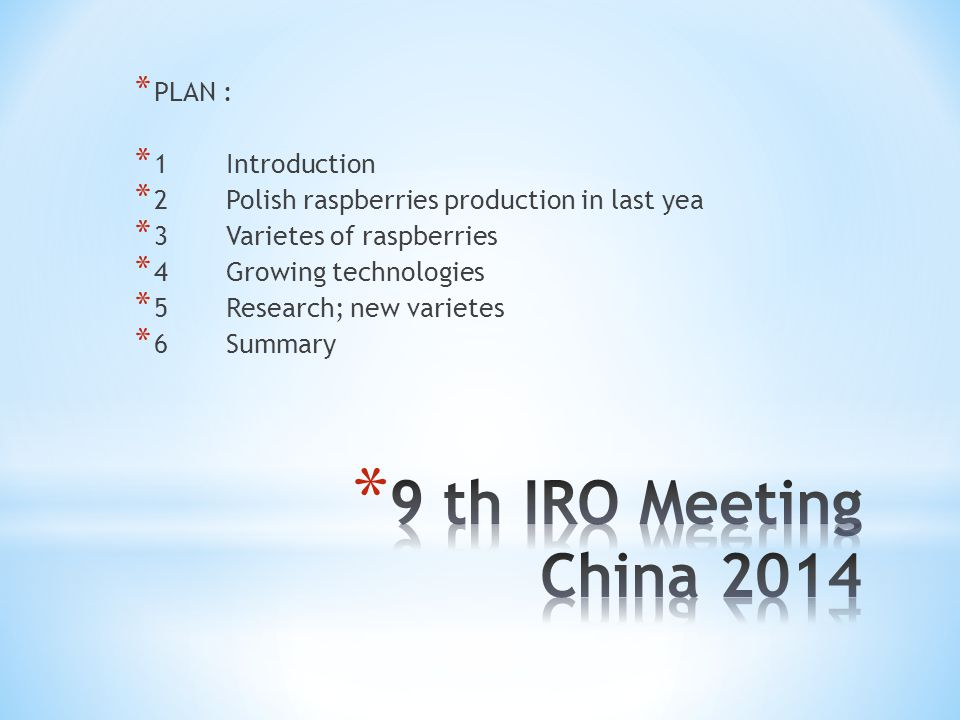 9 th IRO Meeting China 2014 PLAN : 1 Introduction