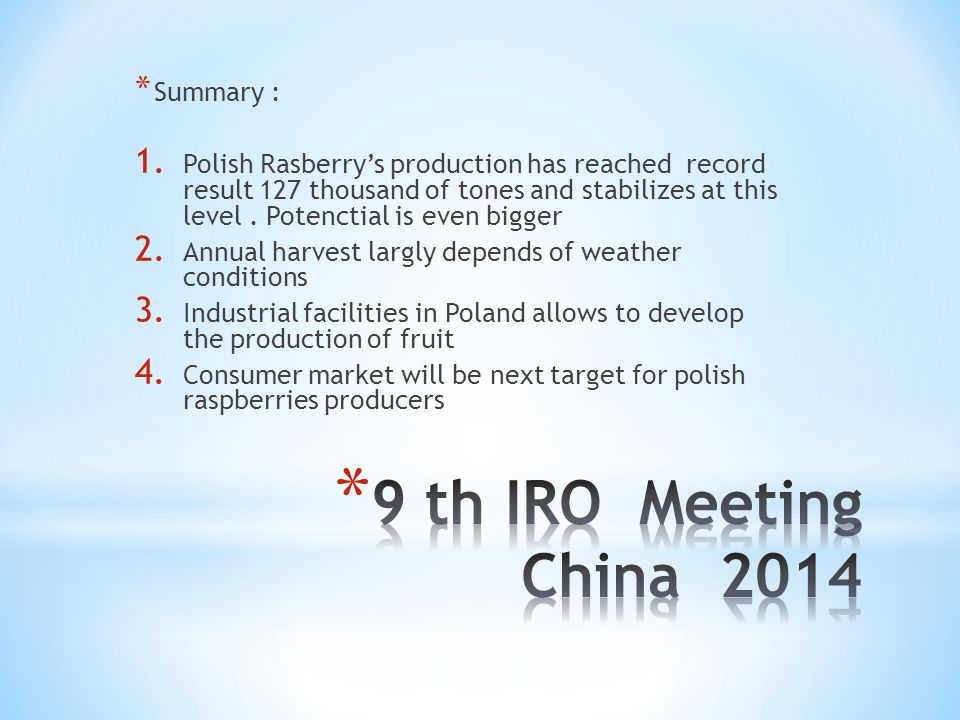 9 th IRO Meeting China 2014 Summary :