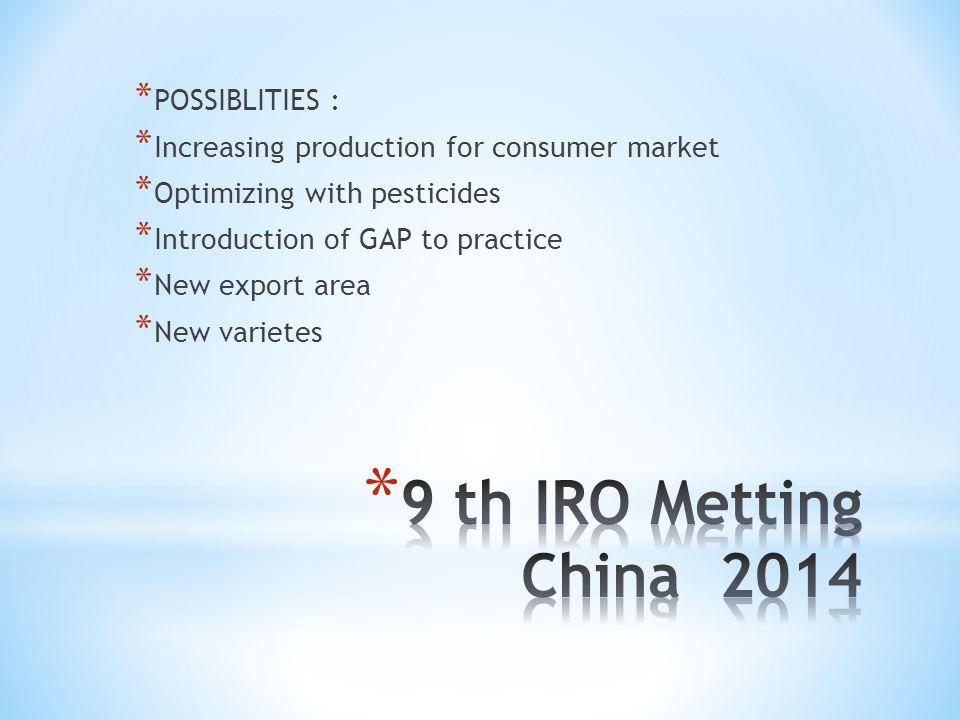 9 th IRO Metting China 2014 POSSIBLITIES :