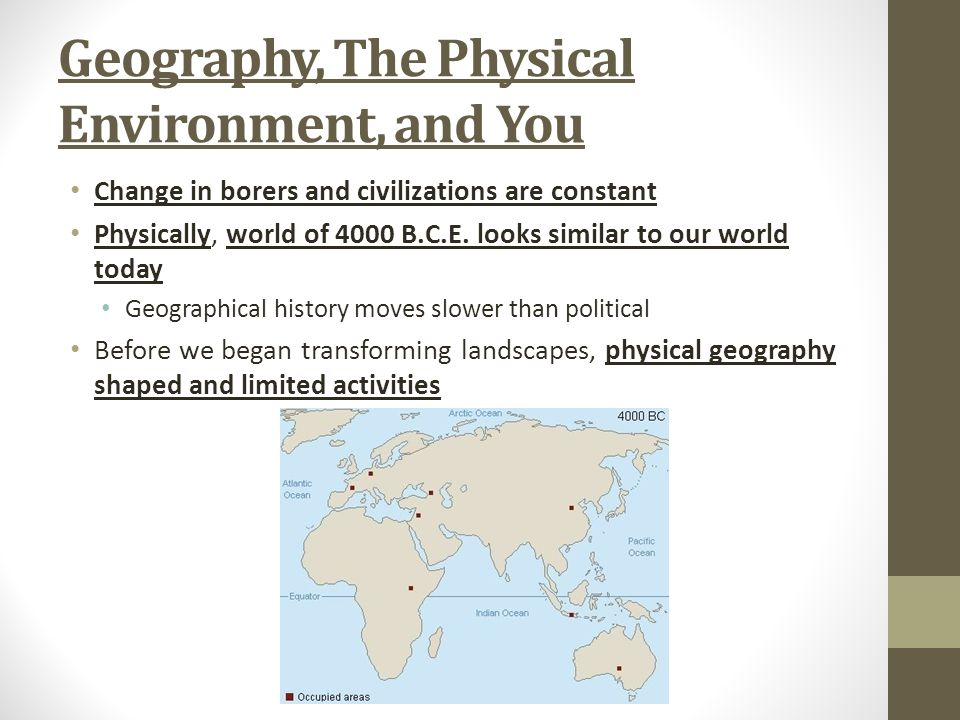 Geography, The Physical Environment, and You