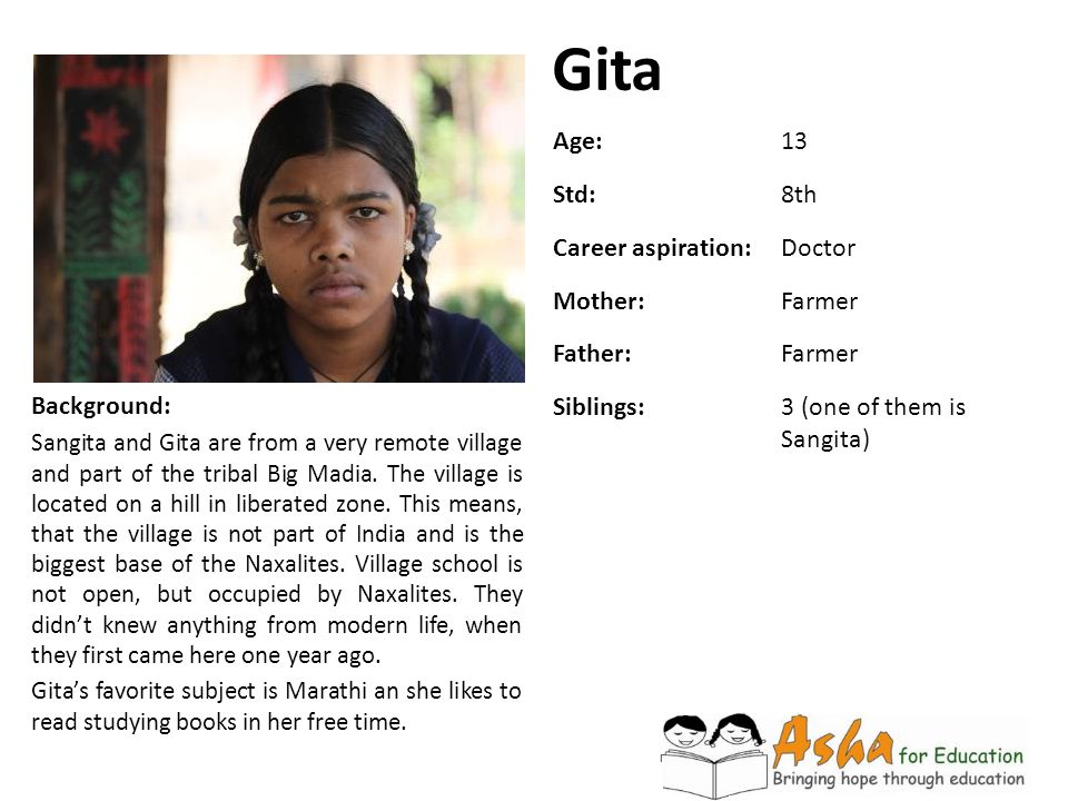 Gita Age: 13 Std: 8th Career aspiration: Doctor Mother: Farmer Father:
