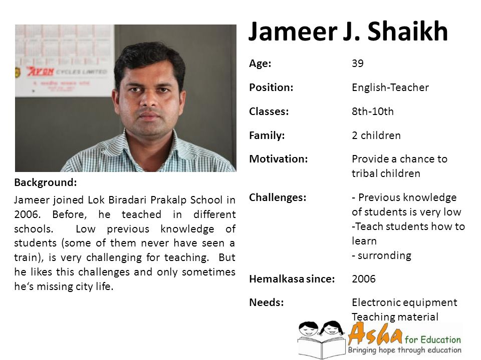 Jameer J. Shaikh Age: 39 Position: English-Teacher Classes: 8th-10th