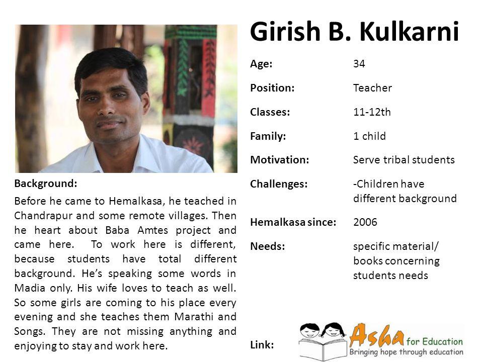 Girish B. Kulkarni Age: 34 Position: Teacher Classes: 11-12th Family: