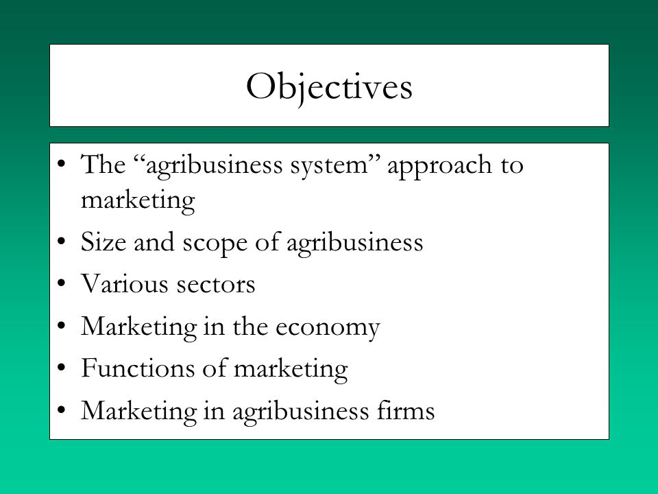 Objectives The agribusiness system approach to marketing