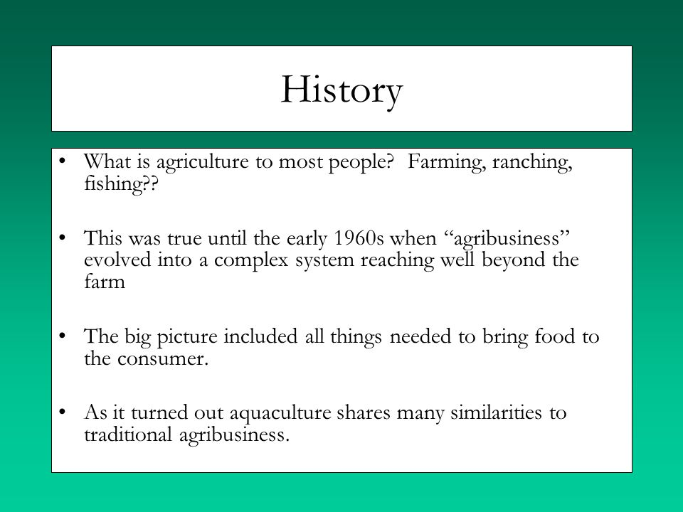 History What is agriculture to most people Farming, ranching, fishing