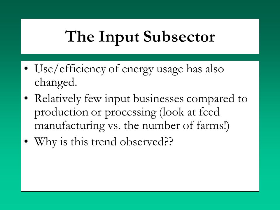 The Input Subsector Use/efficiency of energy usage has also changed.