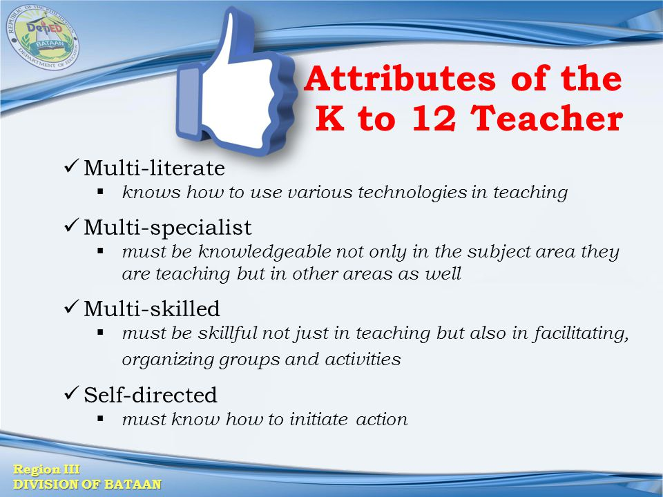 Attributes of the K to 12 Teacher