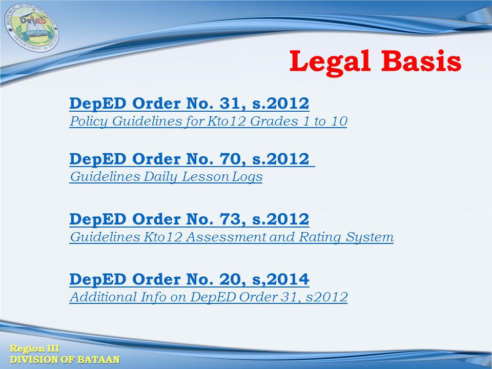 Legal Basis DepED Order No. 31, s.2012 DepED Order No. 70, s.2012