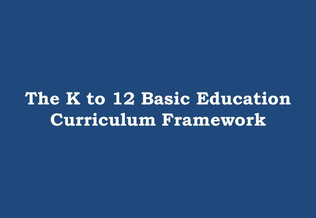 The K to 12 Basic Education Curriculum Framework