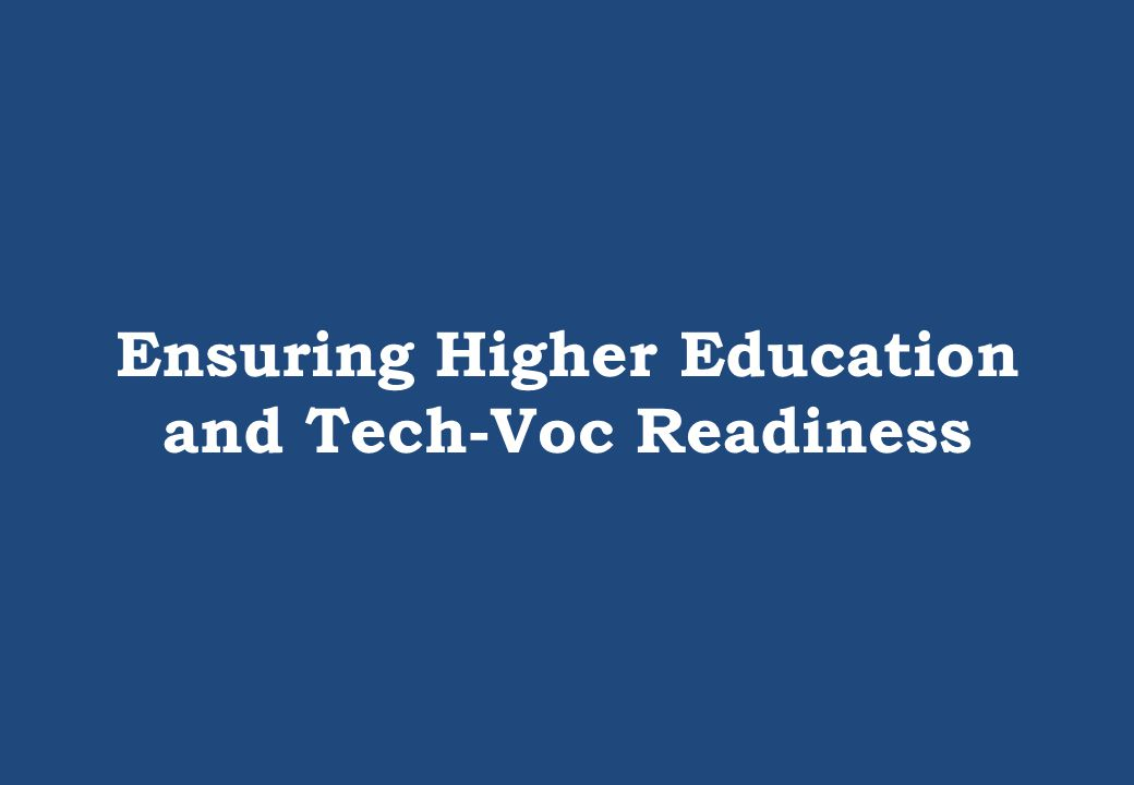 Ensuring Higher Education and Tech-Voc Readiness