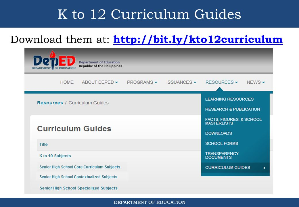 K to 12 Curriculum Guides Download them at: http://bit.ly/kto12curriculum. Download curriculum guides at bit.ly/kto12curriculum.