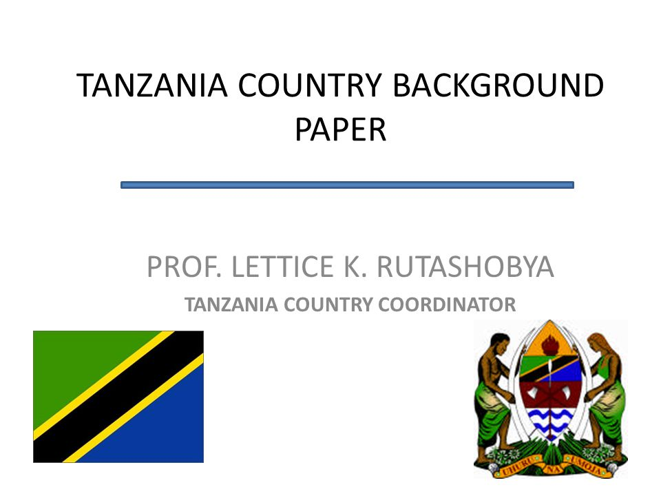 TANZANIA COUNTRY BACKGROUND PAPER