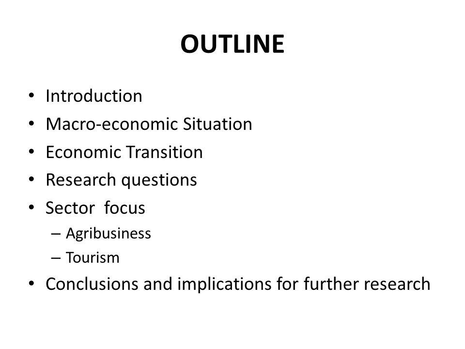 OUTLINE Introduction Macro-economic Situation Economic Transition