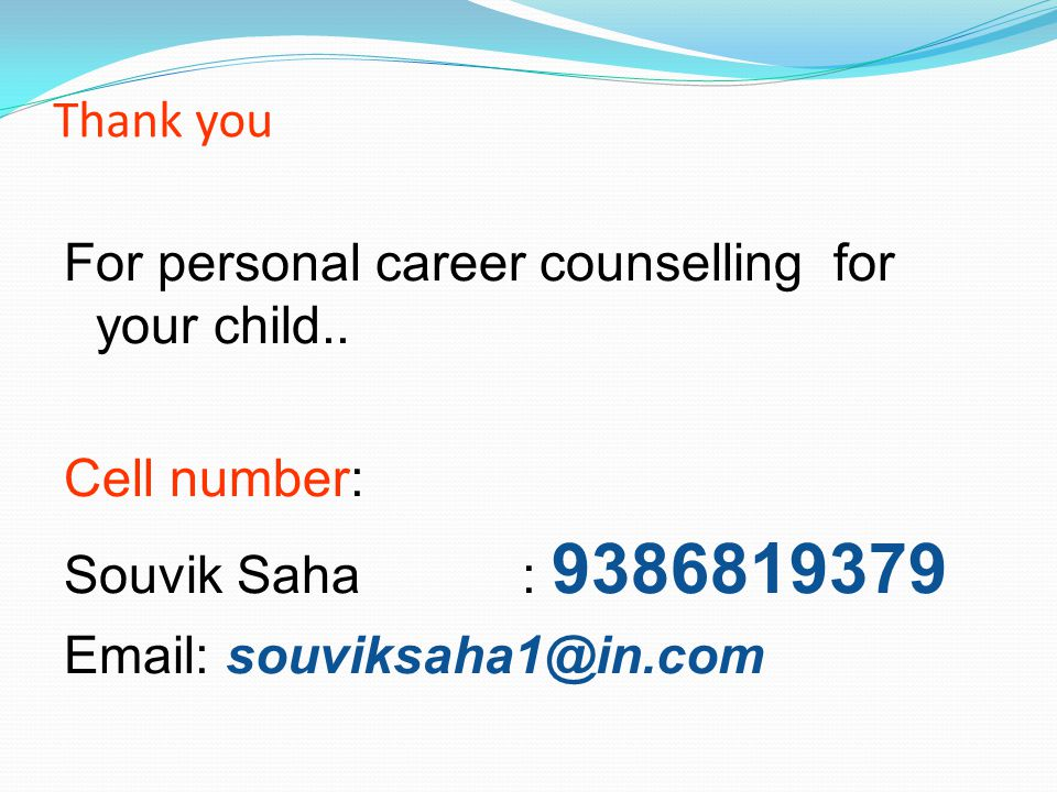 Thank you For personal career counselling for your child..