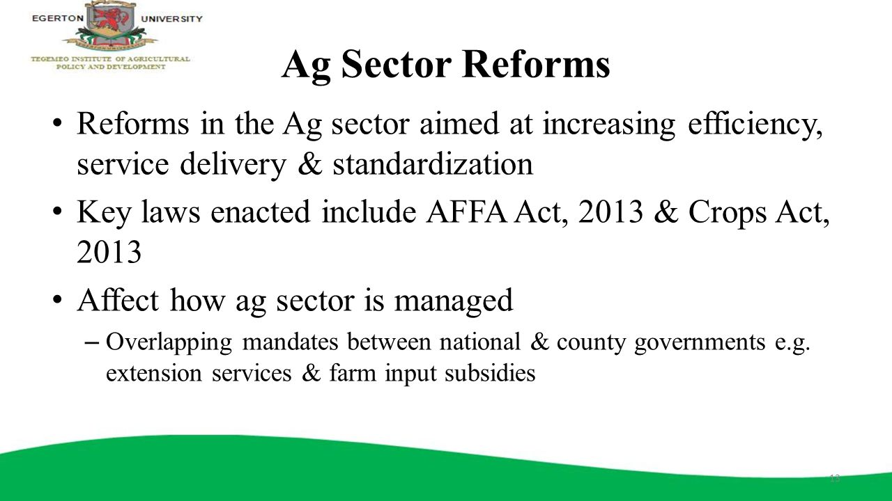 Ag Sector Reforms Reforms in the Ag sector aimed at increasing efficiency, service delivery & standardization.