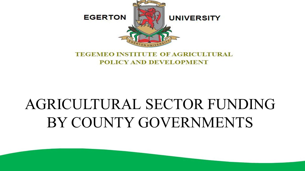 AGRICULTURAL SECTOR FUNDING BY COUNTY GOVERNMENTS